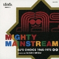 kickin presents MIGHTY MAINSTREAM: DJ's Choice 1965-1973