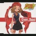 Over Soul<初回生産限定盤>
