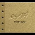 GOLDEN BLACK<初回生産限定盤>
