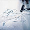 プリンセス&プリンス ON THE アイス