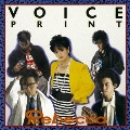 VOICE PRINT<完全生産限定盤>