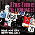 This Time ~NETRAP AGE!~ Mixed by DJ小原 & NETRAP mag.SCUBA