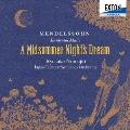 メンデルスゾーン:劇付随音楽「真夏の夜の夢」全曲