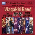 WagakkiBand 1st US Tour 衝撃 -DEEP IMPACT- [CD+スマプラ付]