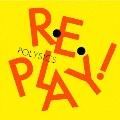 Replay!<通常盤>