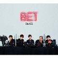 BET [CD+DVD]<初回限定盤B>