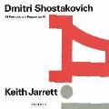ショスタコーヴィチ:24のプレリュードとフーガ<初回限定盤>