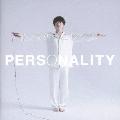 PERSONALITY [CD+DVD]<期間生産限定盤B>