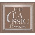 The Classic Premium~永遠のクラシック名曲集~<生産限定盤>