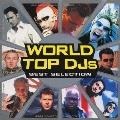 ワールド・トップ DJs ベスト・セレクション [CCCD]