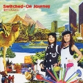 Switched-On Journey<初回限定盤>