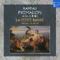 ラモー:オペラ「ピグマリオン」 <期間限定生産盤>