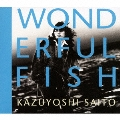 WONDERFUL FISH<初回生産限定盤>