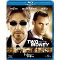 トゥー・フォー・ザ・マネー ブルーレイ&DVDセット [Blu-ray Disc+DVD]<期間限定生産版>