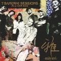 7 SAMURAI SESSIONS -We're KAVKI BOIZ-<初回生産限定盤>