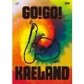 KAELA presents GO!GO! KAELAND 2014 -10years anniversary-<初回盤>