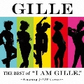 """THE BEST of """"I AM GILLE."""" ~Amazing J-POP Covers~<通常盤>"""