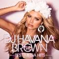 DJ HAVANA BROWN CLUB MIX BEST MEGA HITS
