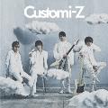 Customi-Z [CD+DVD]<期間限定盤>