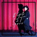 EGOIST [2CD]<初回限定盤>