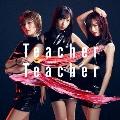 Teacher Teacher <Type A> [CD+DVD]<通常盤>