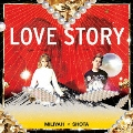 LOVE STORY [CD+DVD]<初回生産限定盤>