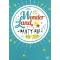 ワンダーランド/PARTY POP FOR BOYS & GIRLS