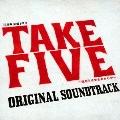 TBS系 金曜ドラマ「TAKE FIVE~俺たちは愛を盗めるか~」オリジナル・サウンドトラック