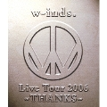 w-inds.Live Tour 2006 ~THANKS~