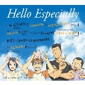 Hello Especially<初回生産限定アニメ盤>