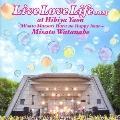 渡辺美里/Live Love Life 2013 at 日比谷野音~美里祭り 春のハッピーアワー~ [ESCL-4073]