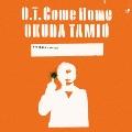 O.T. Come Home<通常盤>