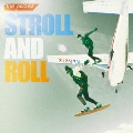 STROLL AND ROLL [CD+DVD]<初回限定生産盤>