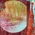 Forever Dreaming [CD+ラバーバンド]<期間限定生産盤/チェコ.ver>