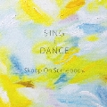 SING+DANCE [CD+DVD]<初回生産限定盤>