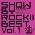 SHOW BY ROCK!!BEST Vol.1 [2CD+DVD]