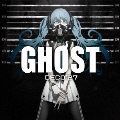 GHOST [CD+DVD]<初回生産限定盤> CD