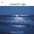 acoustic age [UHQCD]<完全生産限定盤>