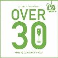 大人のクラブ・ミュージック II~OVER 30~ Mixed By DJ NAKKA & SHUZO