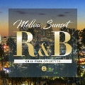 Mellow Sunset R&B CHILL VIBES COLLECTION 2