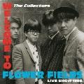 ウェルカム・トゥ・フラワー・フィールズ ライブ・ショウ 1986 [CD+DVD]<数量限定盤>