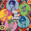 DAN DAN Dance!! [CD+DVD+ブックレット]<初回限定盤A> 12cmCD Single
