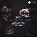 ラヴェル: Jeux de Miroir (鏡遊び)~管弦楽およびピアノ作品集