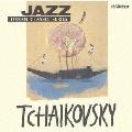 JAZZで聴く チャイコフスキー