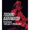 "TOSHIKI KADOMATSU Performance""2020.08.12 SPECIAL GIG"""