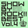 SHOW BY ROCK!!BEST Vol.4