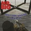 ネクスト・タイム・アラウンド -ベスト・オブ・MR.BIG(デラックス・エディション) [CD+DVD]<初回生産限定盤>
