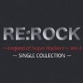 RE:ROCK ~Legend of Super Rockers~ Vol.2