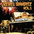 REBEL BANDITZ VOL : 1