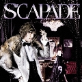 S'CAPADE [CD+DVD]<初回生産限定盤>